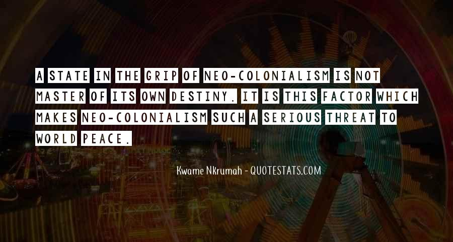 Kwame Nkrumah Neo Colonialism Quotes #1375769