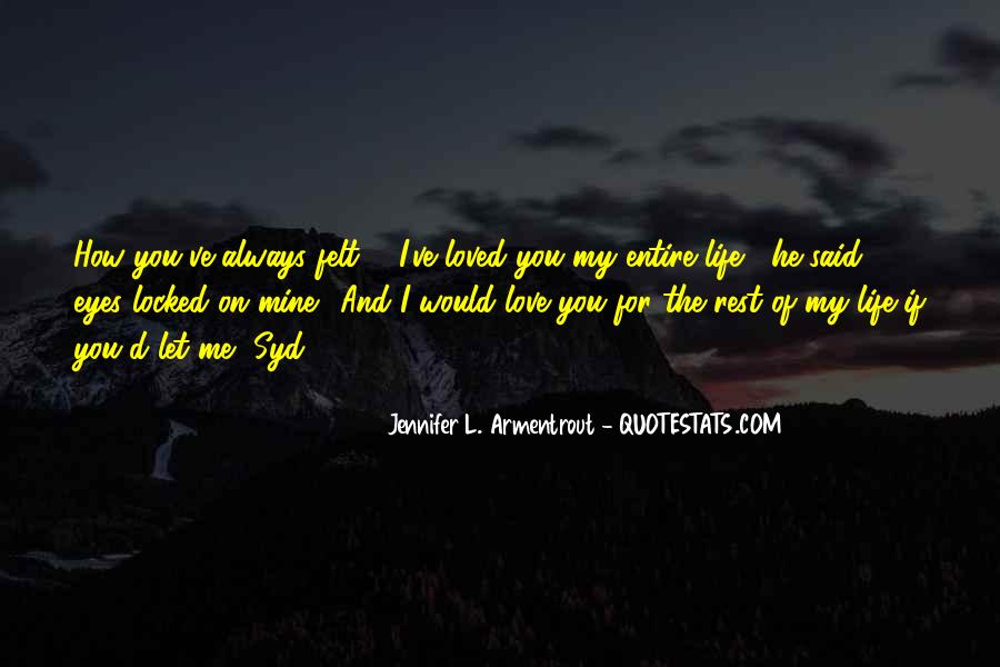 L Love My Life Quotes #1066863