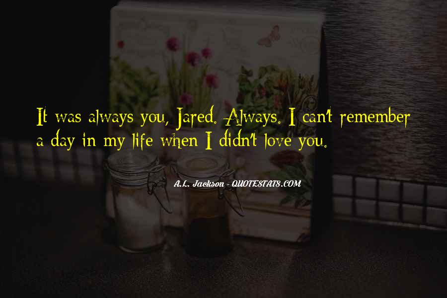 L Love My Life Quotes #1538283