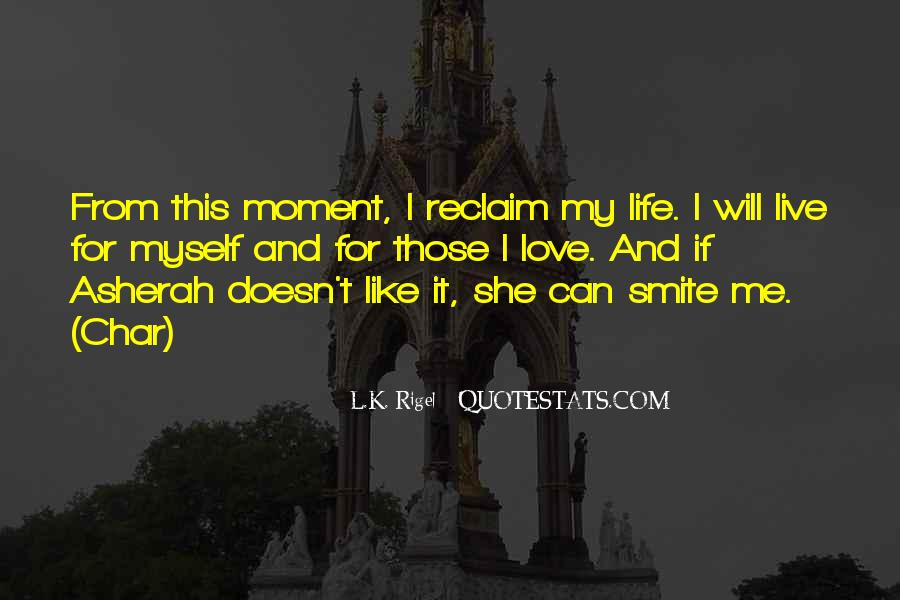 L Love My Life Quotes #868153