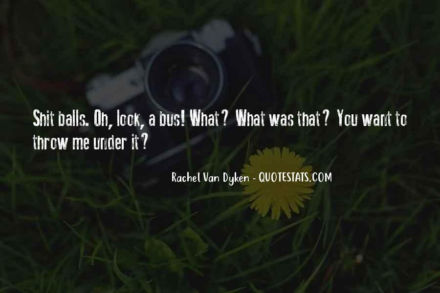 Quotes About Dyken #160199