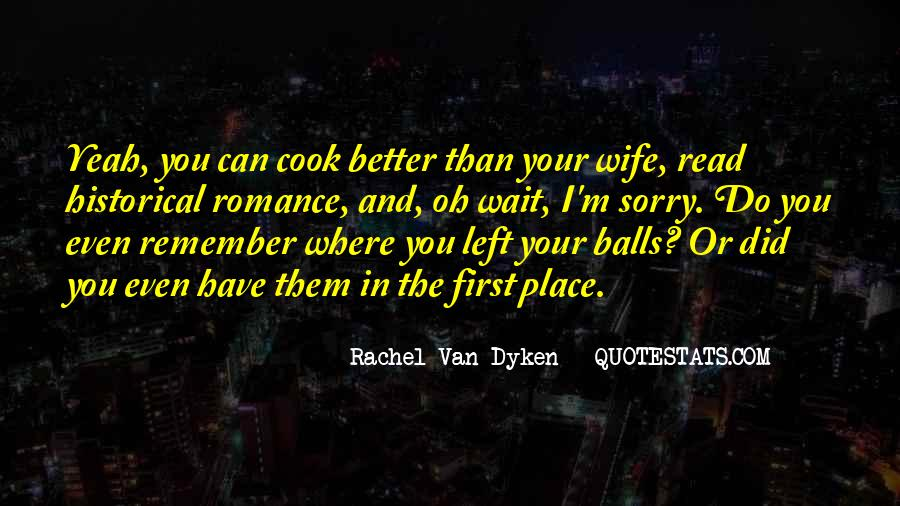 Quotes About Dyken #469768