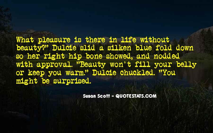 Quotes About Dulcie #308930