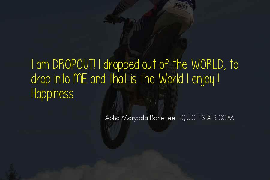 Quotes About Dropout #1128932