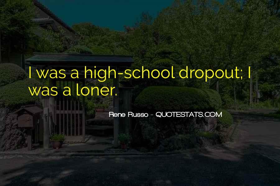 Quotes About Dropout #62796