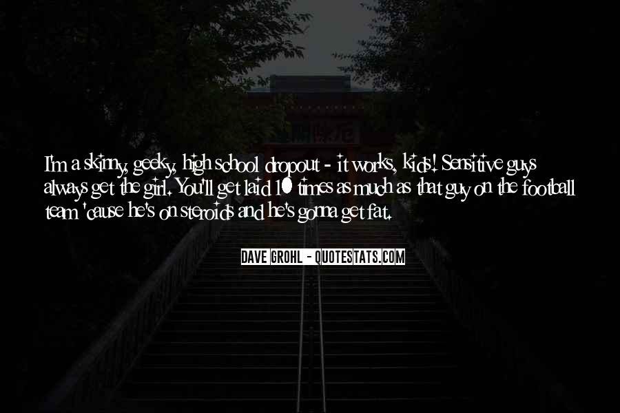 Quotes About Dropout #723649