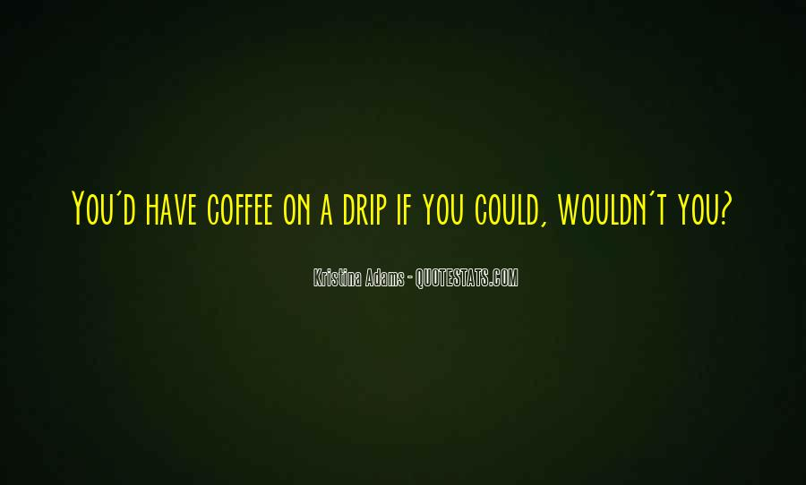 Quotes About Drip #900463