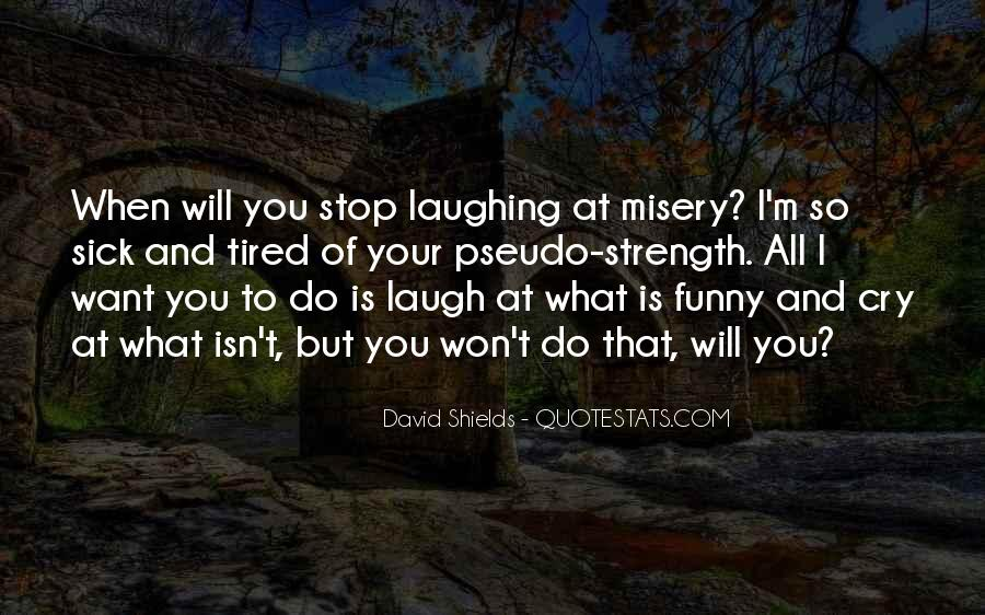 Laugh More Cry Less Quotes #125977