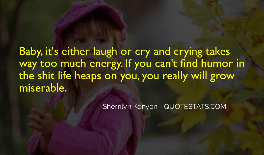 Laugh More Cry Less Quotes #158480