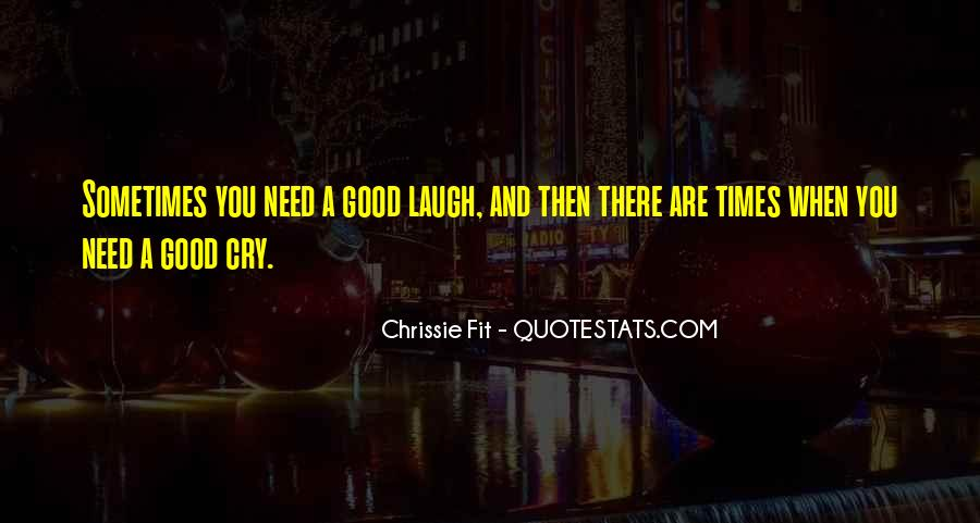 Laugh More Cry Less Quotes #199110