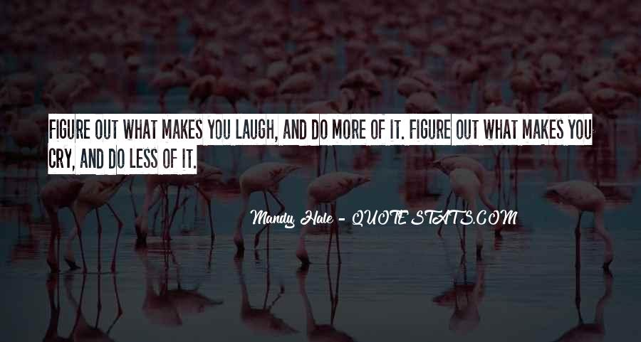 Laugh More Cry Less Quotes #273997