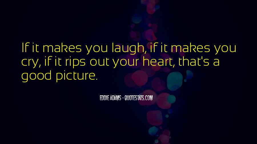 Laugh More Cry Less Quotes #52172