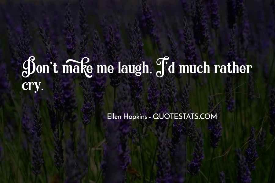 Laugh More Cry Less Quotes #67741