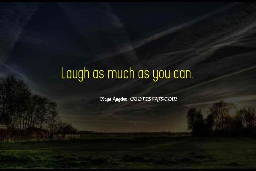 Laugh More Often Quotes #7837