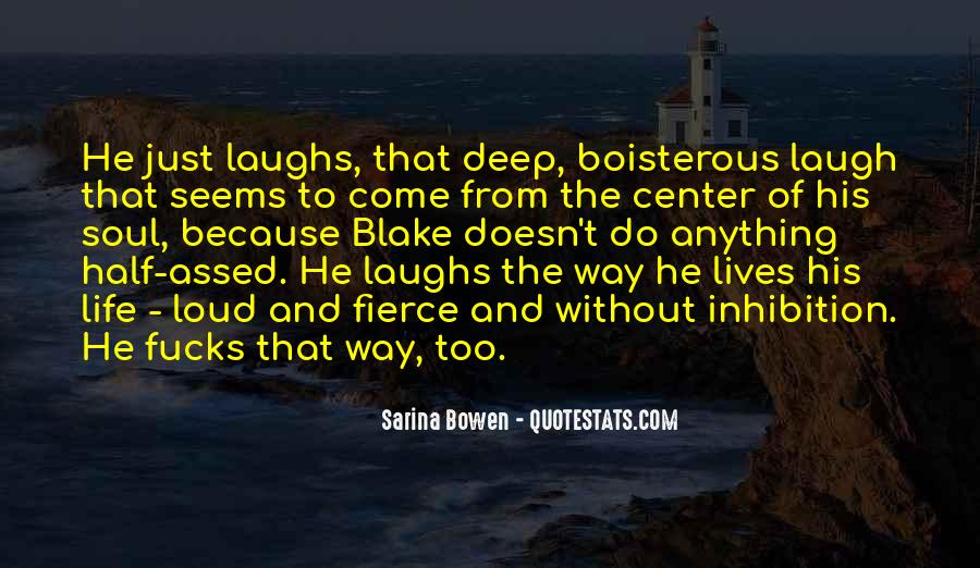 Laugh Too Loud Quotes #1519353
