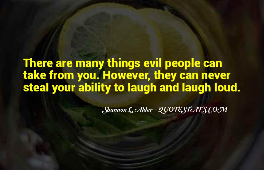 Laugh Too Loud Quotes #154175