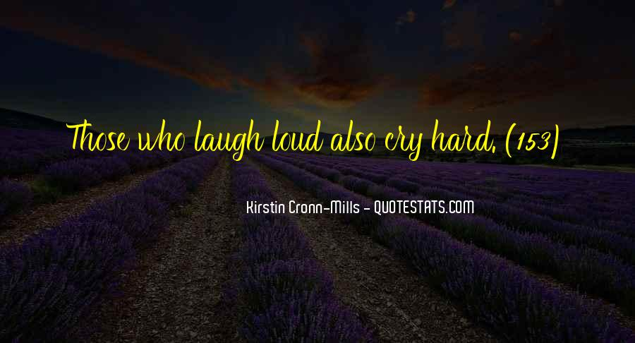 Laugh Too Loud Quotes #199935