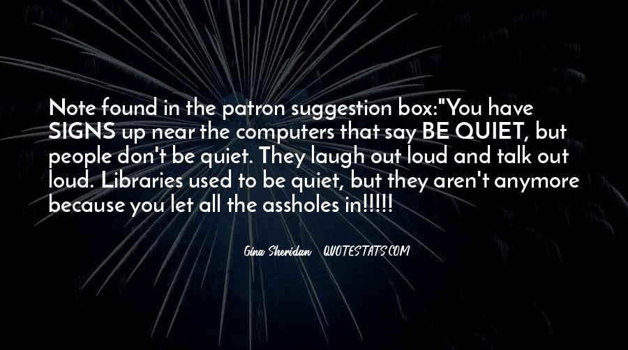 Laugh Too Loud Quotes #47010