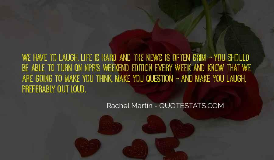 Laugh Too Loud Quotes #523295