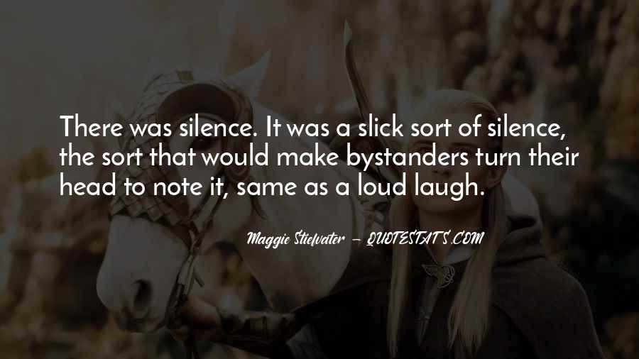 Laugh Too Loud Quotes #664316