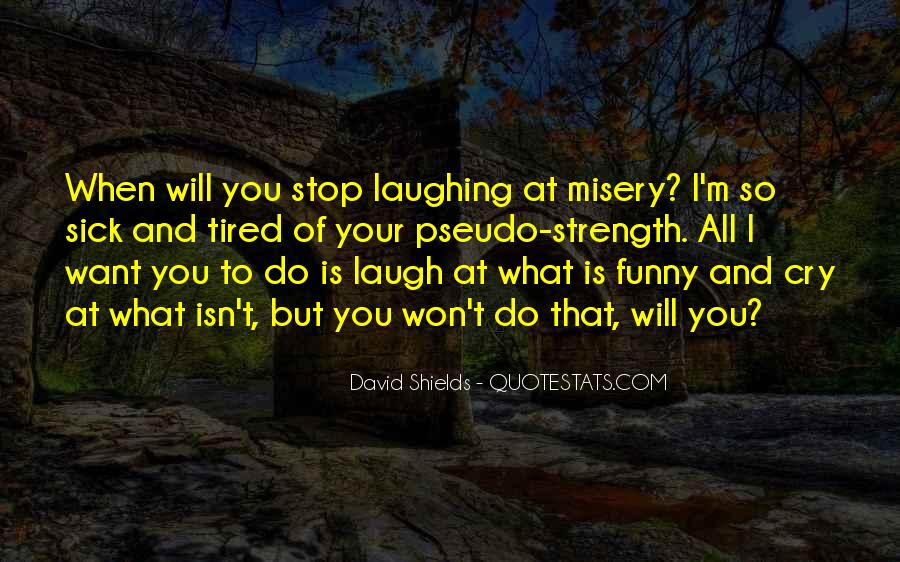Laugh Until We Cry Quotes #125977