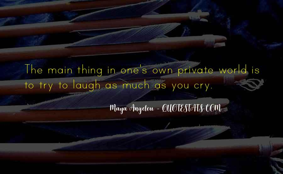 Laugh Until We Cry Quotes #126899