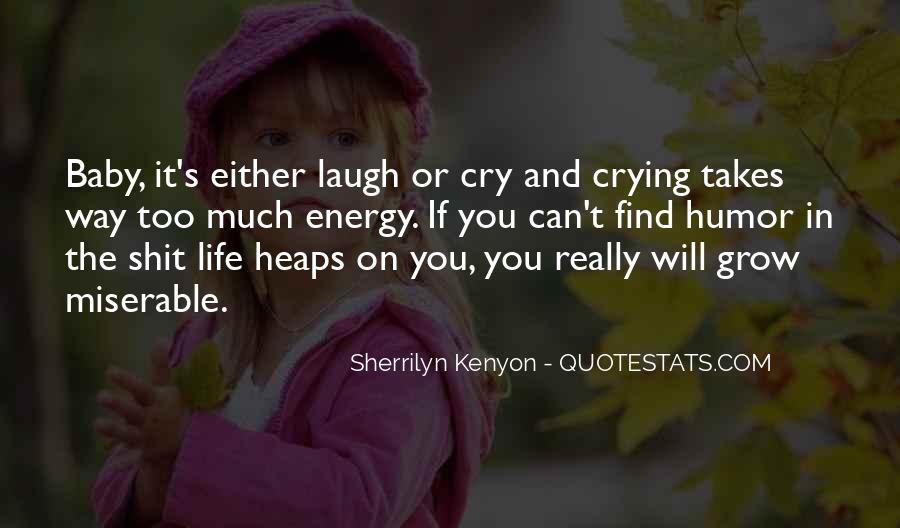 Laugh Until We Cry Quotes #158480