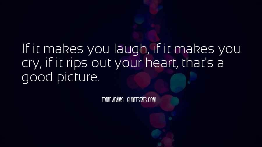 Laugh Until We Cry Quotes #52172