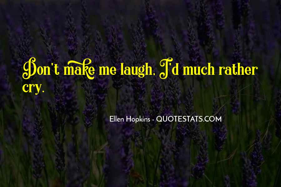 Laugh Until We Cry Quotes #67741