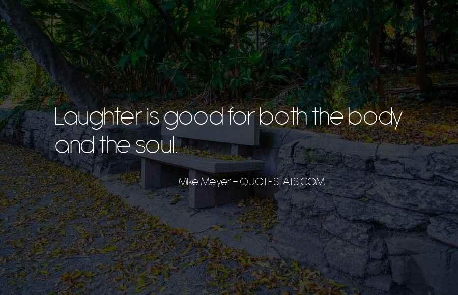 Laughter Is The Quotes #198034