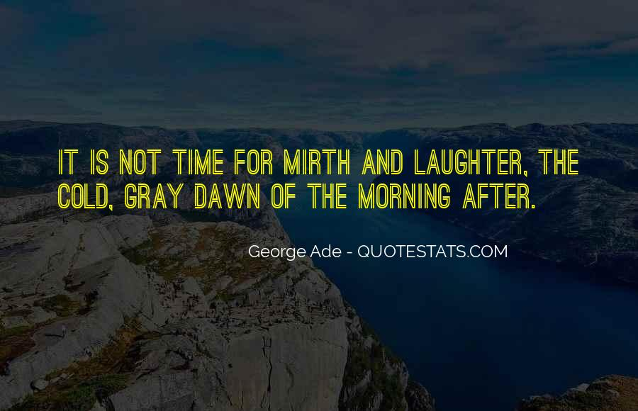 Laughter Is The Quotes #229443
