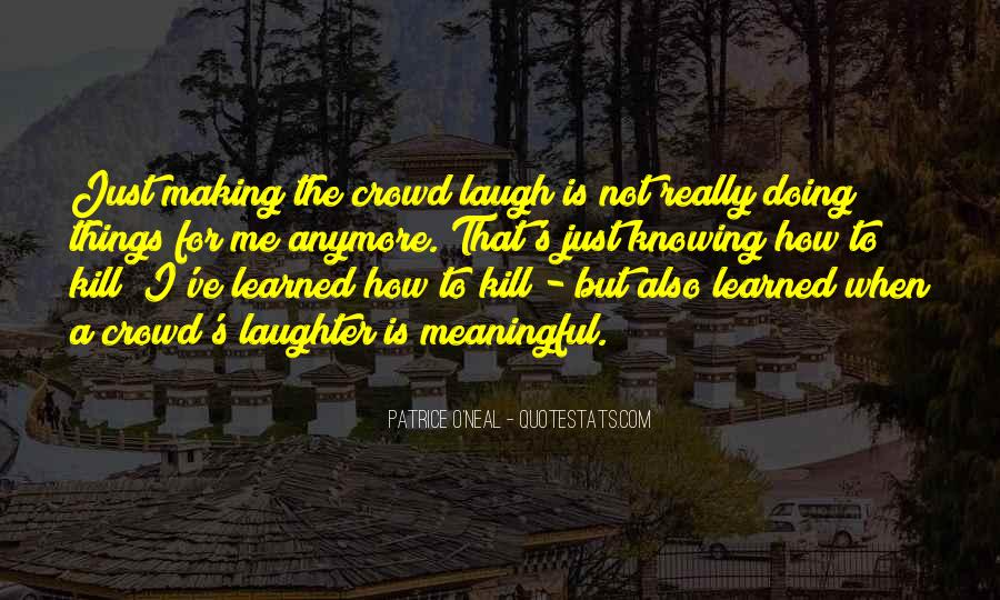 Laughter Is The Quotes #246351