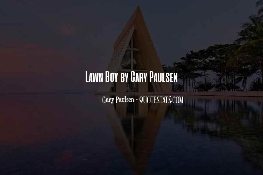 Lawn Boy Quotes #1573028