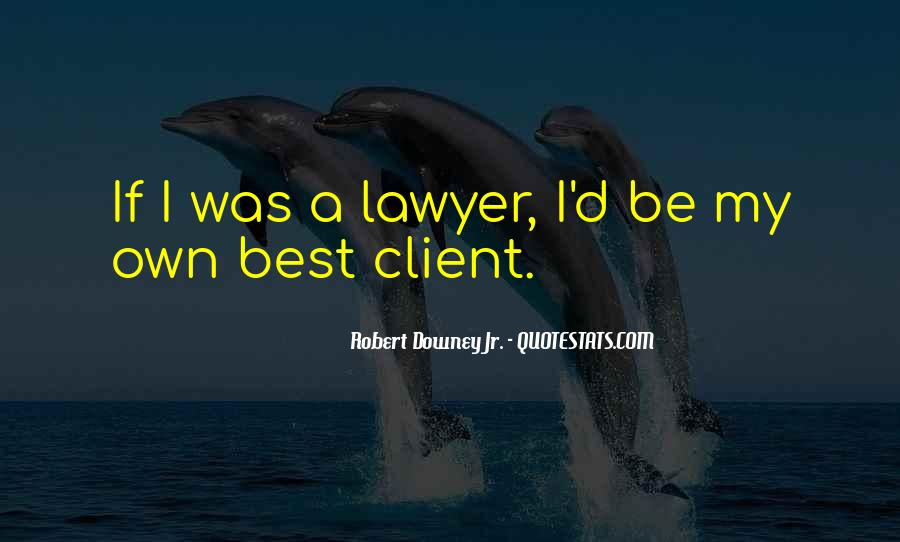 Lawyer Client Quotes #614465