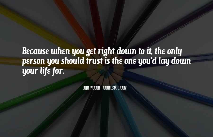Lay Down Your Life Quotes #1536232