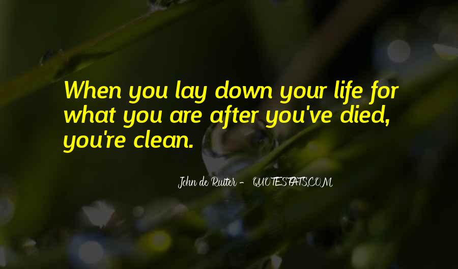 Lay Down Your Life Quotes #1762643