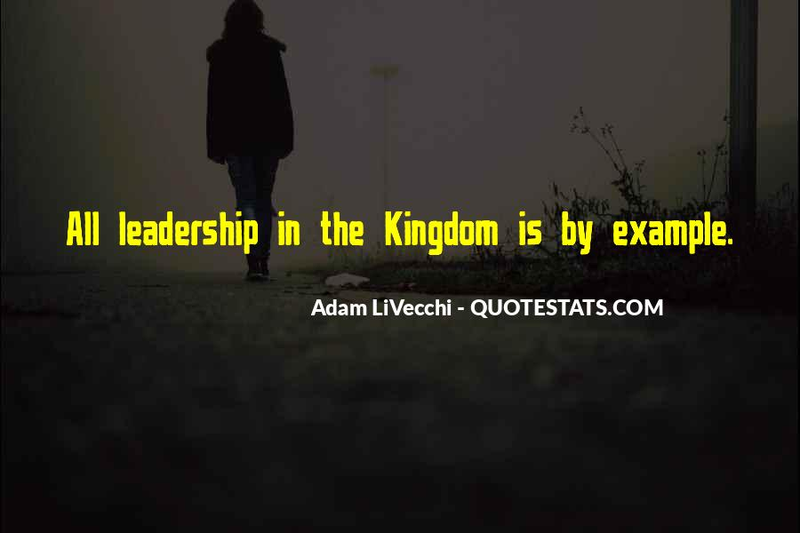 Lead By Example Leadership Quotes #1116947