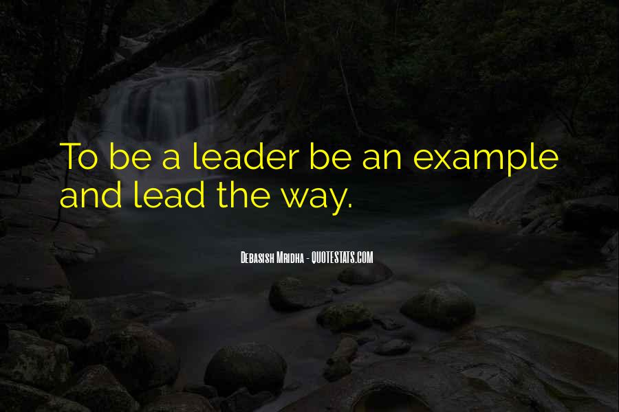 Lead By Example Leadership Quotes #1184445