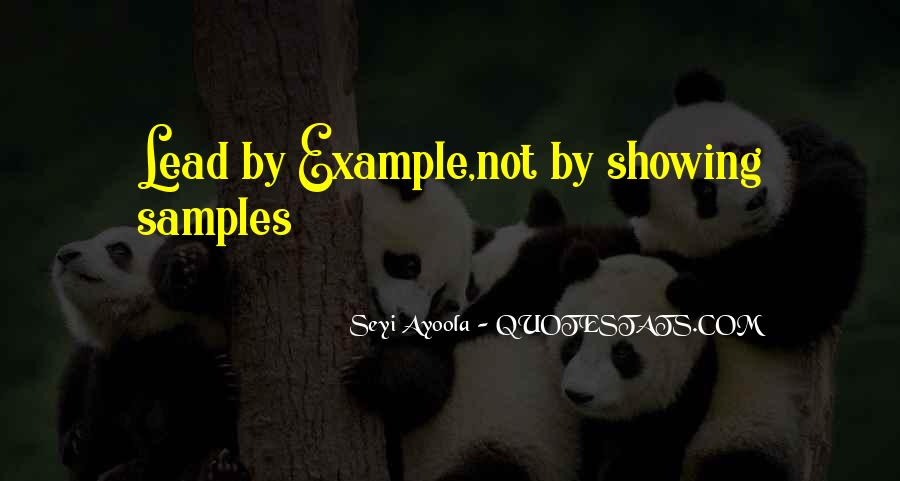 Lead By Example Leadership Quotes #1719297