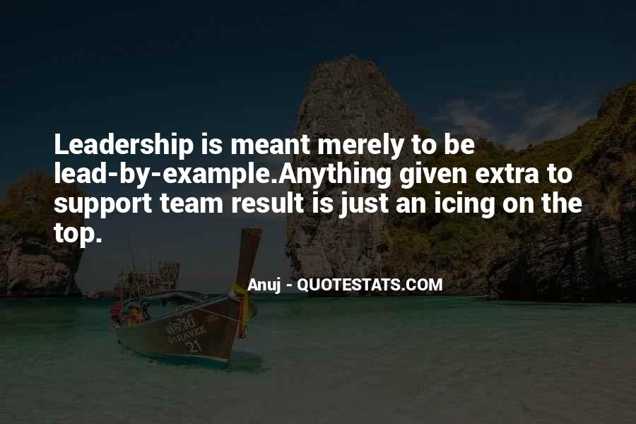 Lead By Example Leadership Quotes #185176