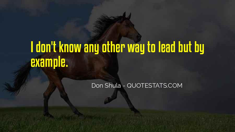 Lead By Example Leadership Quotes #610289