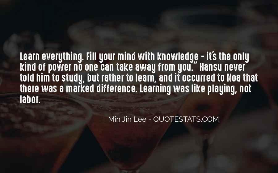 Learn Everything You Can Quotes #1219228