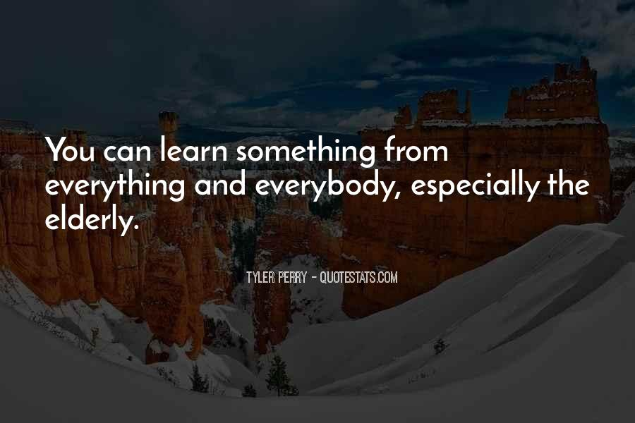 Learn Everything You Can Quotes #1431010