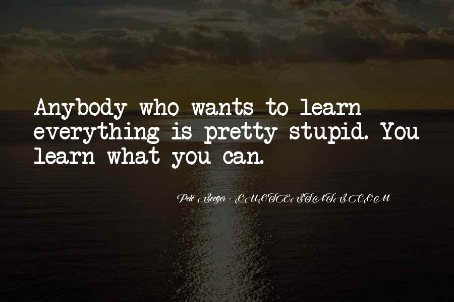Learn Everything You Can Quotes #1492074