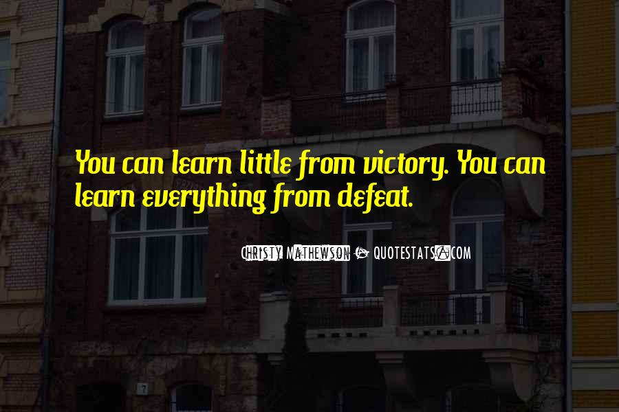 Learn Everything You Can Quotes #1543179