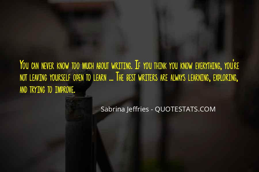 Learn Everything You Can Quotes #1583821