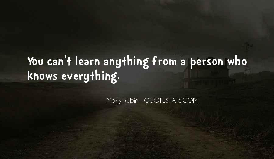 Learn Everything You Can Quotes #1801892