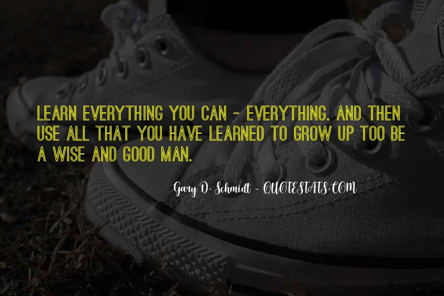 Learn Everything You Can Quotes #199189