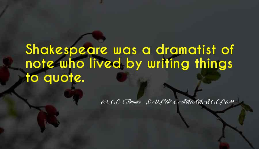 Quotes About Dramatist #1595588
