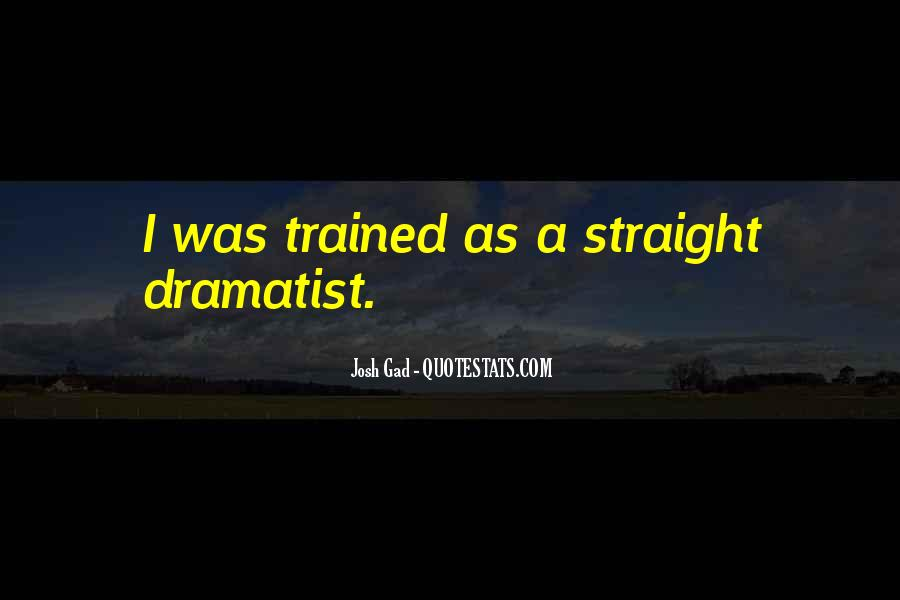 Quotes About Dramatist #1719202